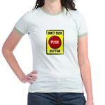 Don't Suck Button Jr. Ringer T-Shirt