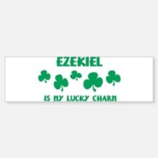 Ezekiel is my lucky charm Bumper Bumper Bumper Sticker