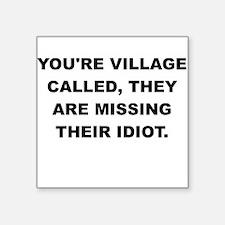 YOURE VILLAGE Sticker
