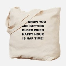 YOU KNOW YOU ARE GETTING OLDER Tote Bag