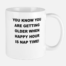 YOU KNOW YOU ARE GETTING OLDER Mugs