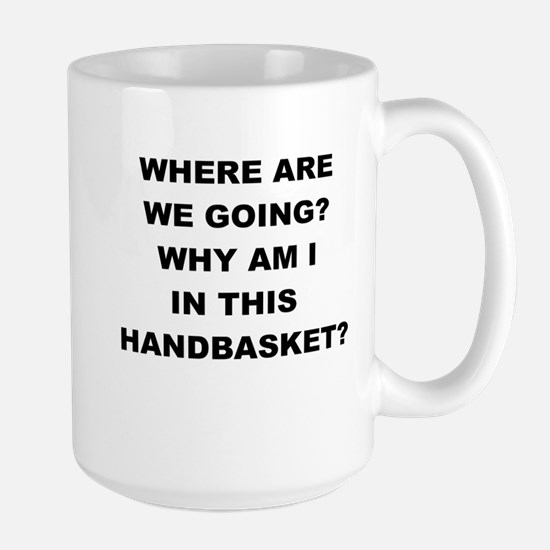 WHERE ARE WE GOING Mugs