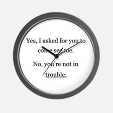 No, You're not in trouble. Wall Clock