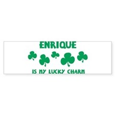 Enrique is my lucky charm Bumper Bumper Stickers