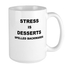STRESS IN DESSERTS SPELLED BACKWARDS Mugs