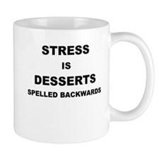 STRESS IN DESSERTS SPELLED BACKWARDS Mugs