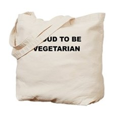 PROUD TO BE VEGETARIAN Tote Bag