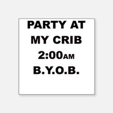 PARTY AT MY CRIB 2AM Sticker