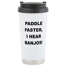 PADDLE FASTER I HEAR BANJOS Travel Mug