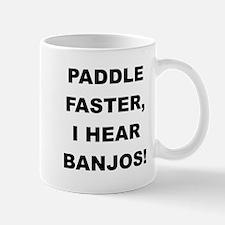 PADDLE FASTER I HEAR BANJOS Mugs