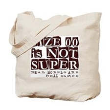 Size 00 Is Not Super Model Design Tote Bag