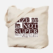 Size 00 Is Not Super Model Design Tote Bag
