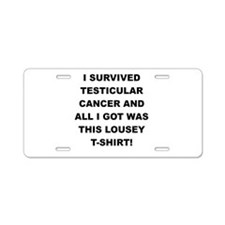 I SURVIVED TESTICULAR CANCER Aluminum License Plat