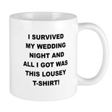 I SURVIVED MY WEDDING NIGHT Mugs