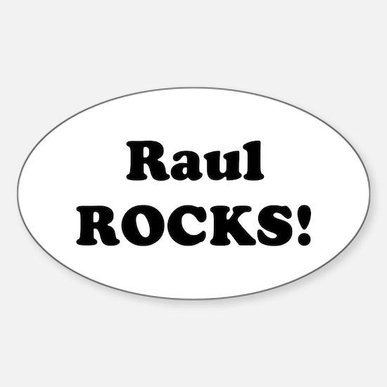 Raul Rocks! Oval Decal