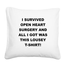 I SURVIVED HEART SURGERY Square Canvas Pillow