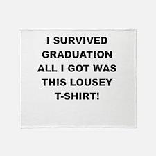 I SURVIVED GRADUATION Throw Blanket
