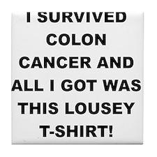 I SURVIVED COLON CANCER Tile Coaster