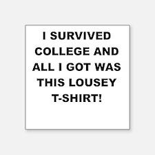 I SURVIVED COLLEGE Sticker