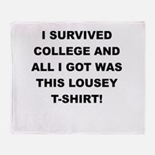 I SURVIVED COLLEGE Throw Blanket