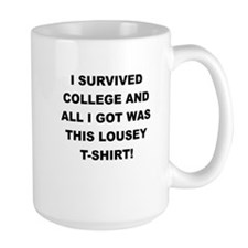 I SURVIVED COLLEGE Mugs