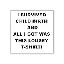I SURVIVED CHILDBIRTH Sticker