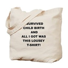 I SURVIVED CHILDBIRTH Tote Bag