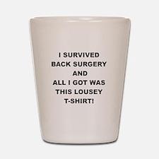 I SURVIVED BACK SURGERY Shot Glass