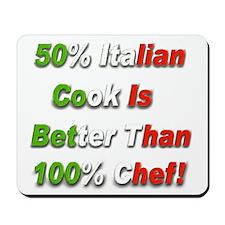 50 Percent Italian Cooking Be Mousepad