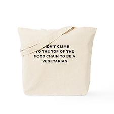 I DIDNT CLIMB TO THE TOP Tote Bag