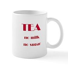 """""""Tea, no milk no sugar"""" Mug!"""
