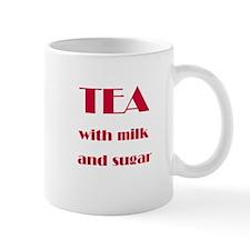 """""""Tea with milk and sugar"""" Mug"""