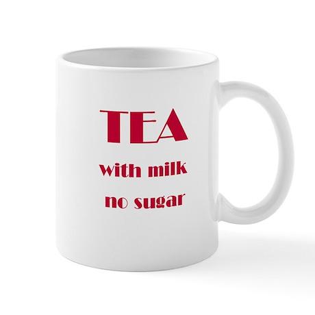 """Tea with milk, no sugar"" Mug"