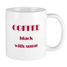 """Black coffee with sugar"" Mug"