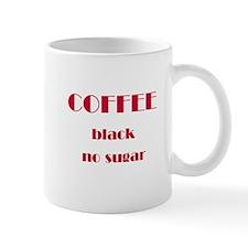 """""""Black Coffee, no sugar"""" Mug"""