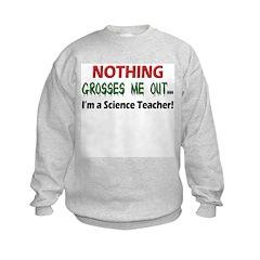 Gross Science Teacher! Funny Sweatshirt