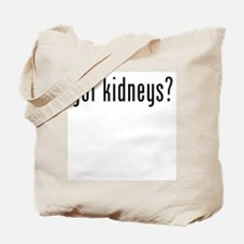 Got Kidneys? Tote Bag