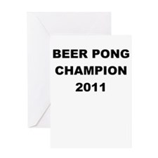 BEER PONG CHAMP 2011 Greeting Cards