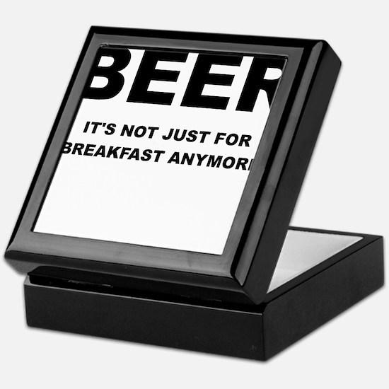 BEER ITS NOT JUST FOR BREAKFAST Keepsake Box