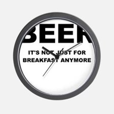 BEER ITS NOT JUST FOR BREAKFAST Wall Clock