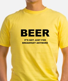 BEER ITS NOT JUST FOR BREAKFAST T-Shirt
