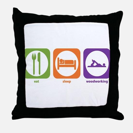 Eat Sleep Woodworking Throw Pillow