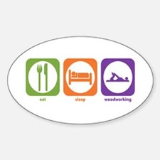 Eat Sleep Woodworking Oval Decal