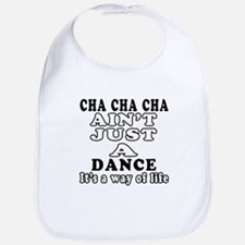 Cha Cha Cha Not Just A Dance Bib