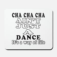 Cha Cha Cha Not Just A Dance Mousepad