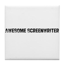 Awesome Screenwriter Tile Coaster