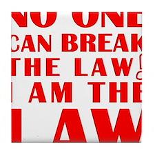 I Am The Law Tile Coaster