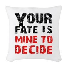 Your Fate is Mine Woven Throw Pillow
