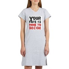 Your Fate is Mine Women's Nightshirt