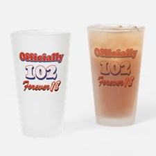 officially 102 forever 18 Drinking Glass